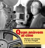 """Presentació del llibre """"Quan anàvem al cine. Història del cinema a la Seu d'Urgell"""""""